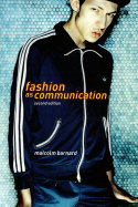 'Fashion As Communication' by Malcolm Barnard – Book Review